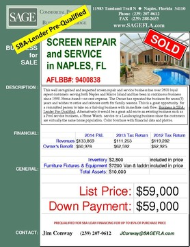 This well recognized and respected screen repair and service business has over 2600 loyal repeat customers serving both Naples and Marco Island and has been in continuous business since 1999. Home-based—no rent expense. SBA-Lender Pre-Qualified. The Owner has operated the business for seven(7) years and wishes to retire and relocate north for family reasons. This is a great opportunity  for a committed person to take on a thriving business with immediate cash flow. Alternatively it would be a great add-on to an existing business such as a Pool service business, a Home Watch  service or a Landscaping business since the customers are virtually the same home population. Color brochure with financial data and photos.