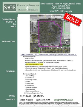 7.8A Commercial Land -- International Speedway Blvd and SR92, DeLand, FL. Intersection of International Speedway Blvd. and N. Woodland Blvd. (SR92/17. Approximately 575' Frontage on International Speedway. Already Zoned for 126 Units. Ideal for Apartments, High Density Residential, Senior Living Facility. Property is approx. 20 min. from I-95 and 9 min. from I-4 Interchanges. DeLand is about 40 min. from Downtown Orlando, and 22 min. from Daytona Beach