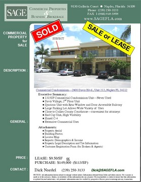 Commercial Condominium—2800 Davis Blvd., Unit 212, Naples FL 34112 Sale or Lease 1315SF Commercial Condominium Unit—Never Used--Davis Village, 2nd Floor Unii--Spacious Unit with Rear Window and Door-Accessible Balcony--Located near Collier County Courthouse-convenient for attorneys--Large Parking Lot Allows Wide Variety of  Uses--End Cap Unit, High Visibility--Extensive Commercial Uses.