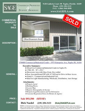 1700SF Commercial/Industrial Condo—3573 Enterprise Ave, Naples FL 34104 Sale . Mixed Use Commercial/Industrial Condo in Naples FL 1700+ SF,   85' x 20.2 ' Showroom Area with Glass Front, Drywalled Rear Area partitioned Off with 14' Roll-up for Drive-in Rear Access Zoned I— Commercial and Industrial Uses Ideal for Light Manufacturing, Wholesale, Distribution, Auto Storage
